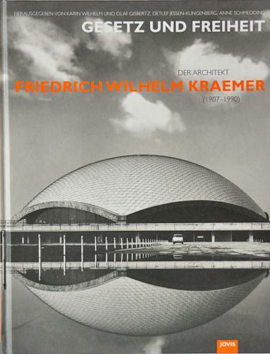 Gesetz und Freiheit - Der Architekt Friedrich Wilhelm Kraemer