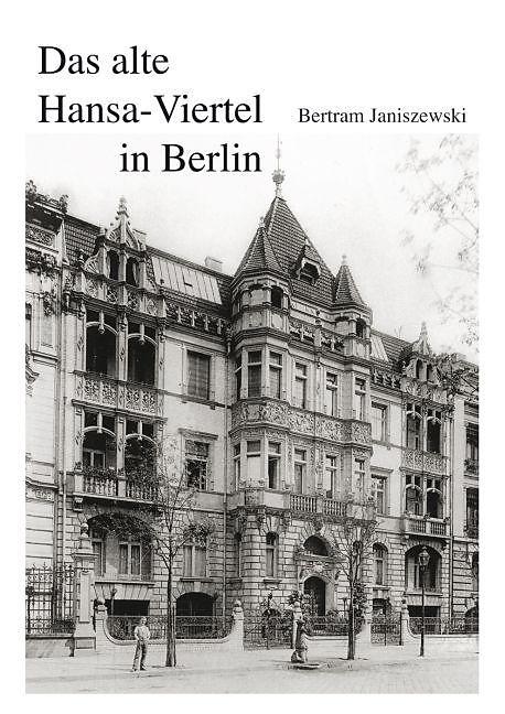 Das alte Hansaviertel in Berlin, Bertram Janiszewski