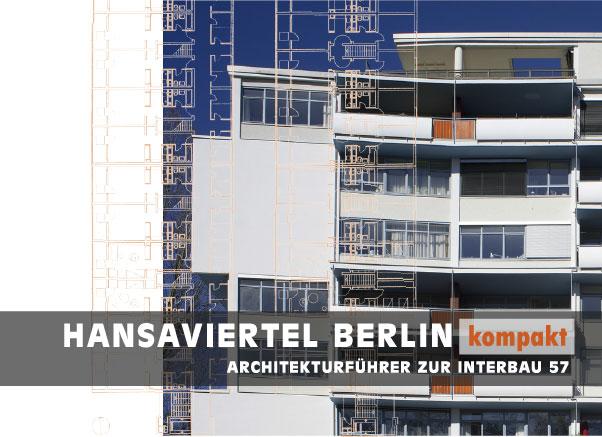 Hansaviertel Berlin – Architekturführer zur Interbau 57 / Bürgerverein Hansaviertel e.V. (Herausgeber)