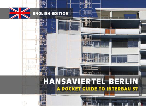 Hansaviertel Berlin – A Pocket Guide To Interbau 57 / Bürgerverein Hansaviertel e.V. (Editor)