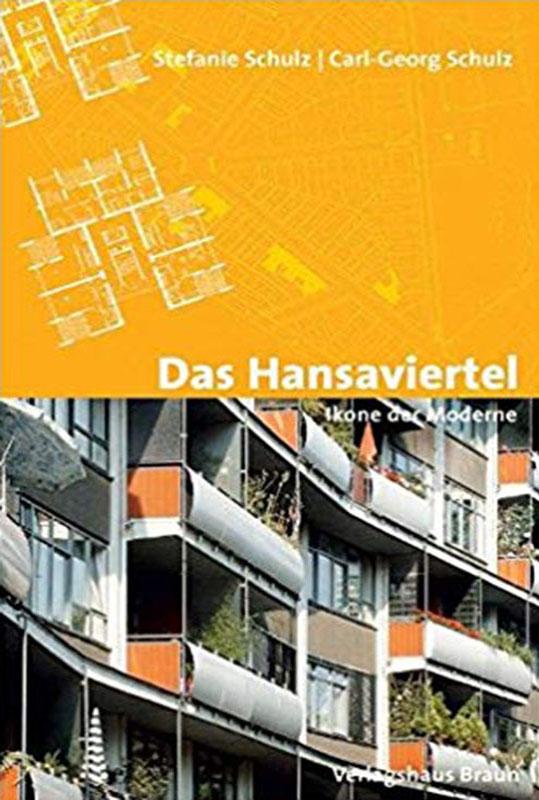 Das Hansaviertel - Ikone der Moderne, Stefanie Schulz, Caarl-Georg Schulz